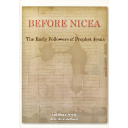 Before Nicea The Early Followers of Jesus