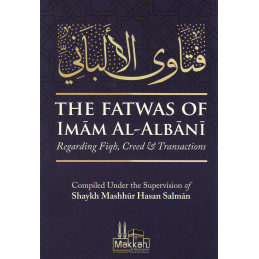 The Fatwas Of Imam Al Albani regarding Fiqh, Creed and Transaction