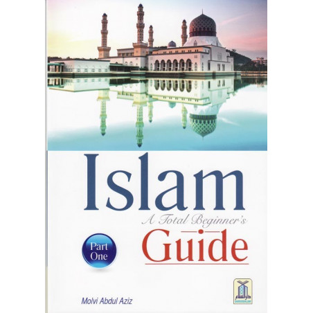 Islam A total Beginners Guide Part 1 One