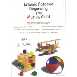 Islamic Fataawa Regarding the Muslim Child