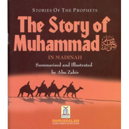 The Story of Muhammed in Madina