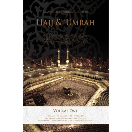 Islamic Legal Rulings Related to Hajj and Umrah Volume One