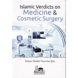 Islamic Verdicts on Medicine And Cosmetic Surgery
