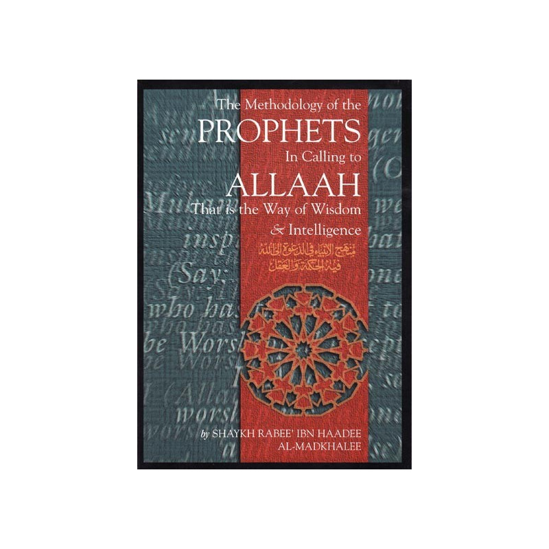 The Methodology of the Prophets in Calling to Allah
