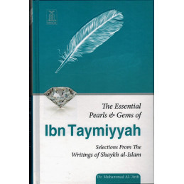 The Essential Pearls and Gems of Ibn Taymiyyah.