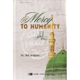A Mercy to Humanity by Dr. Aid al-Qarni