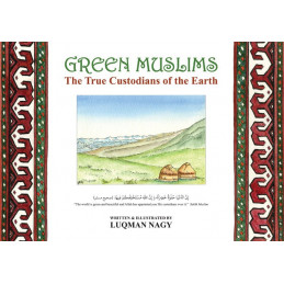 Green Muslims The True Custodians of the Earth