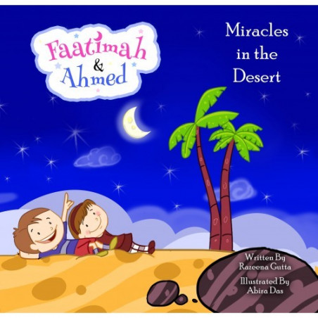 Faatimah and Ahmed Miracles in the Desert