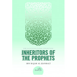 Inheritors of the Prophets by Ibn Rajab al Hanbali
