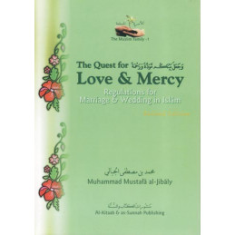 Quest for Love and Mercy Marriage Series  by Muhammad Mustafa al Jibaly