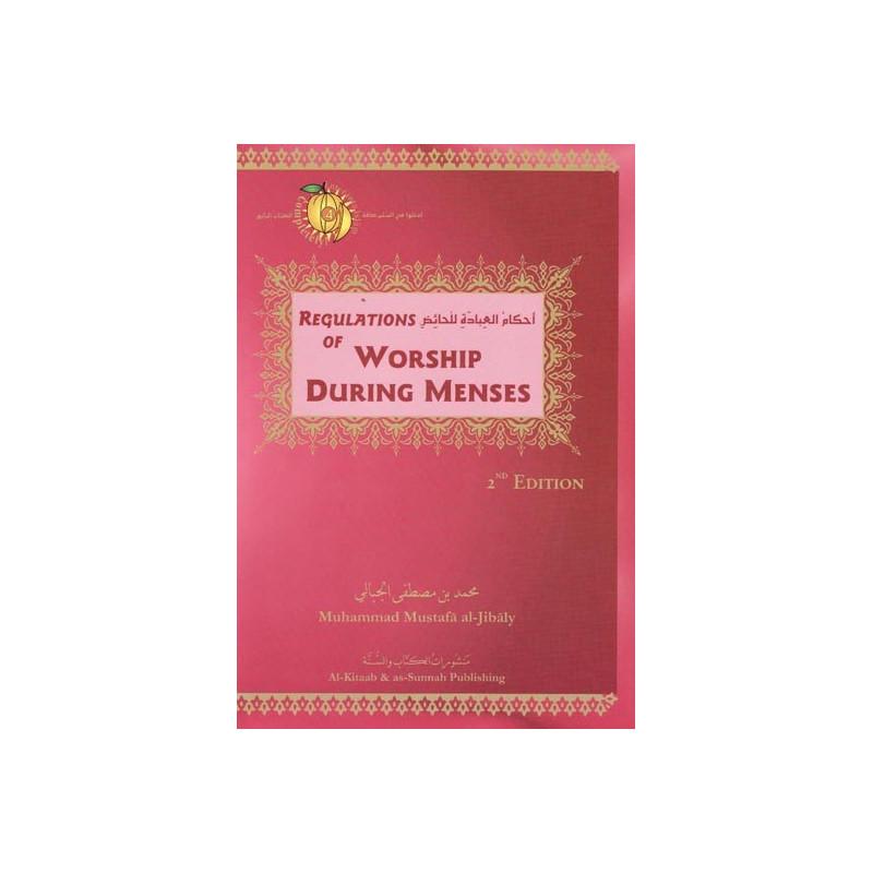 Regulations of Worship During Menses by Muhammad al Jibaly