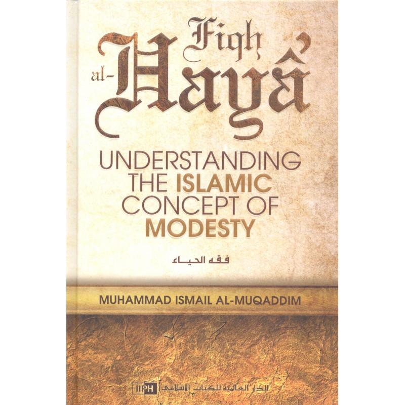 Fiqh al Haya Understanding the Islamic Concept of Modesty