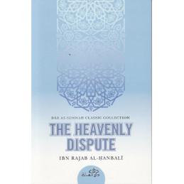 The Heavenly Dispute by Ibn Rajab Al Hanbali