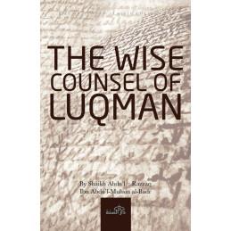 The Wise Counsel of Luqman By Shaikh Abdul–Razzaq Ibn Abdul-Muḥsin al-Badr