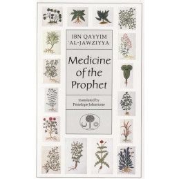 Ibn Qayyim Al Jawziyya Medicine of The Prophet Translated by Penelope Johnstone