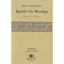 Ibn Taymiyya Epistle On Worship Risalat Al Ubudiyya