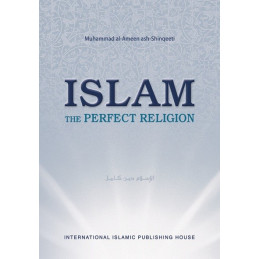Islam the Perfect Religion by Muhammad al Ameen ash Shinqeeti