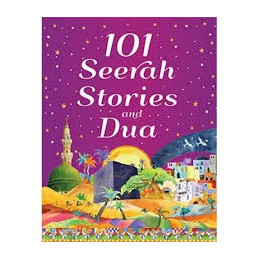 101 Seerah Stories and Dua Age 7 and Above