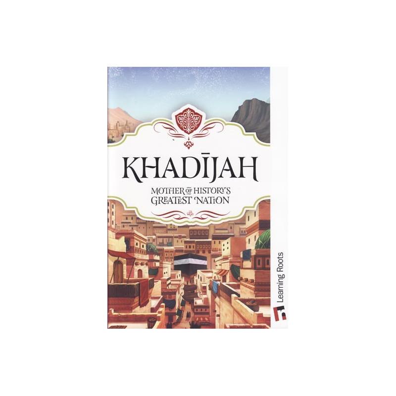 Khadijah Mother of History's Greatest Nation by Fatima Barkatulla