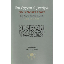 Ibn Qayyim on Knowledge From Key to the Blissful Abode
