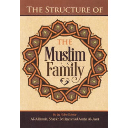 The Structure of The Muslim Family by Shaykh Muhammad Aman Al Jami
