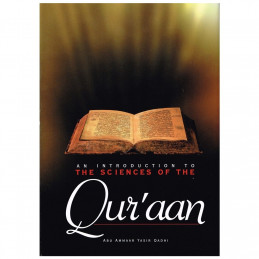 An Introduction to the Sciences of the Quran by Abu Ammaar Yasir