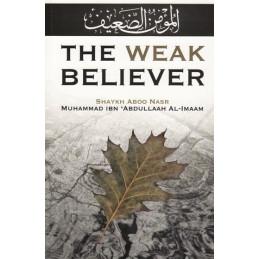 The Weak Believer by Shaykh Muhammad Ibn Abdullah Al Iman
