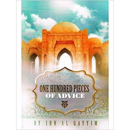 One Hundred Pieces Of Advice Ibn al-Qayyim