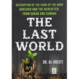 The Last World The Hour, Barzakh & The Hereafter from the Quran