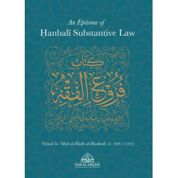 An Epitome of Hanbali Substantive Law by Ibn Abd al-Hadi