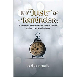 It's Just a Reminder by Sofia Ismail