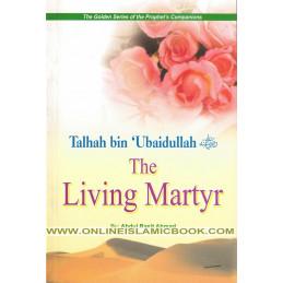 The Living Martyr Talhah bin Ubaidullah
