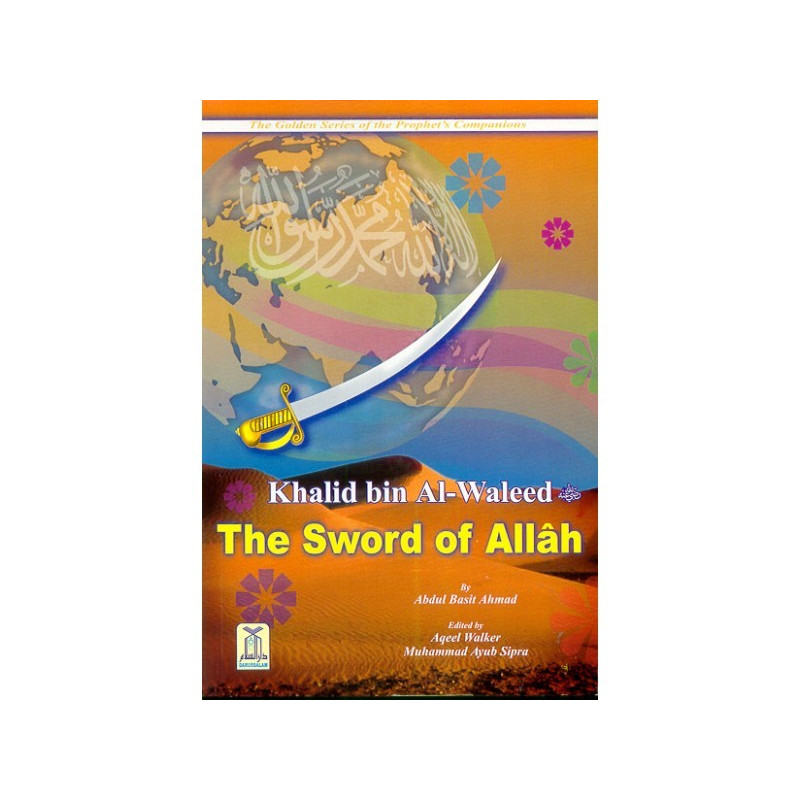 The Sword of Allah Khalid bin Al Waleed