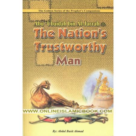 Abu Ubaidah Bin Al Jarrah  The Nations Trustworthy Man