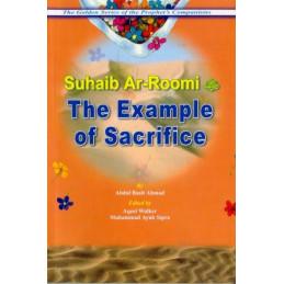 The Example of Sacrifice Suhaib Ar-Roomi
