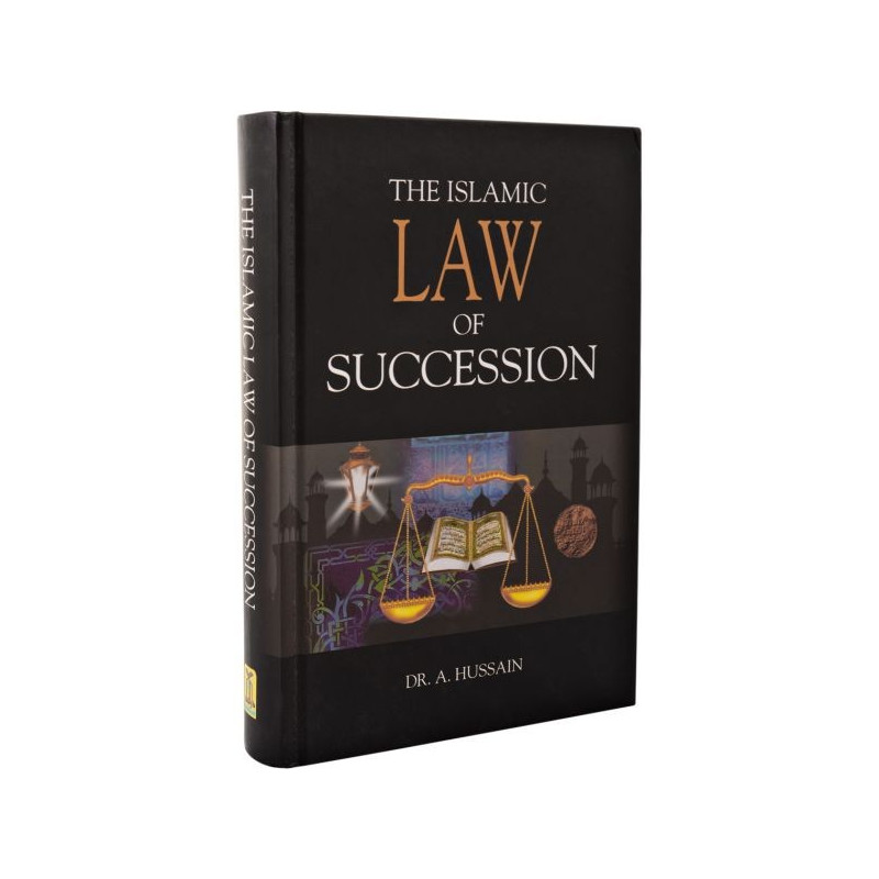 Islamic Law of Succession by Dr. A. Hussain