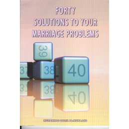 Forty Solutions to your Marriage Problems  by Muhammad Salih Al-Mujhaid