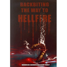 Backbiting the Way to Hellfire by Wahid Abdussalam Baly