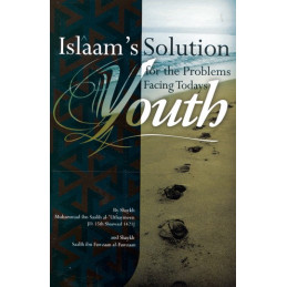 Islams Solution for the Problems Facing Todays Youth