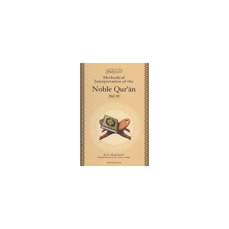 Methodical Interpretation of the Noble Quran Part 29