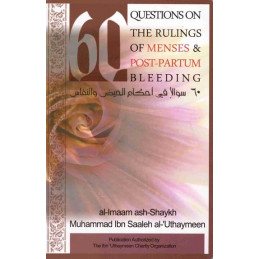 60 Questions on The rulings of Menses and Post Partum Bleeding