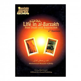 Life in al Barzakh From Death until Resurrection