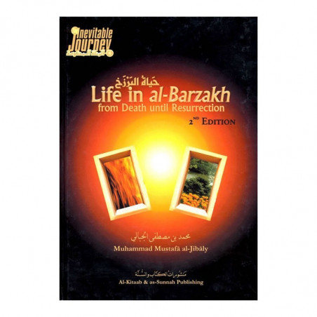 Life in Barzakh From Death Until Resurrection