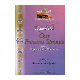 Our Precious Sprouts by Muhammad Mustafa al-Jibaly