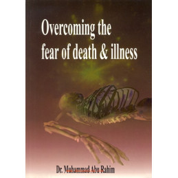 Overcoming the Fear of Death and Illness