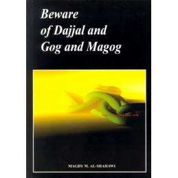 Beware of Dajjal and Gog and Magog by Magdy M Al Shahawi