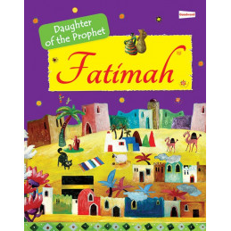 Fatimah The Daughter of the...