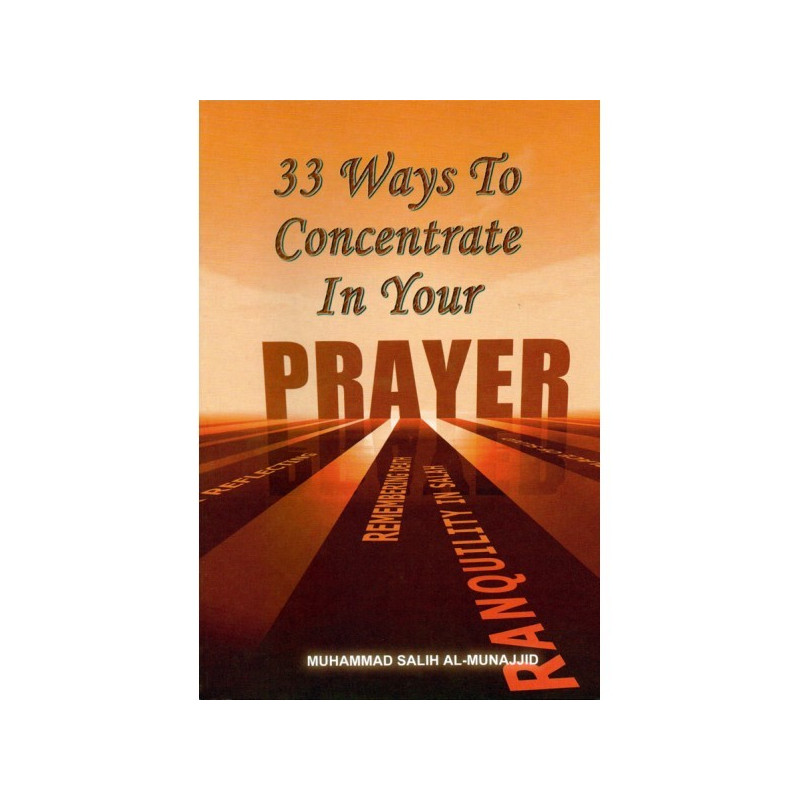 33 ways to Concentrate in your Prayer Al Firdous