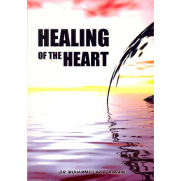 Healing of the Heart by Dr. Muhammed AZ-Azahrani