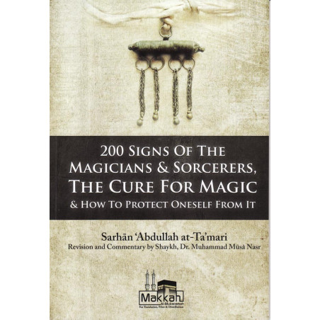 200 Signs of the Magicians and Sorcerers the Cure for Magic